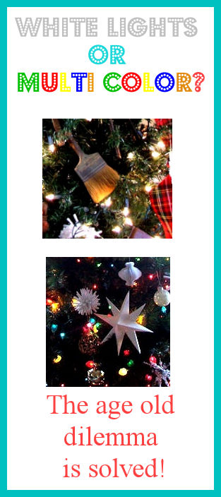 DIY Christmas Projects, White or Color Lights?  A Solution!
