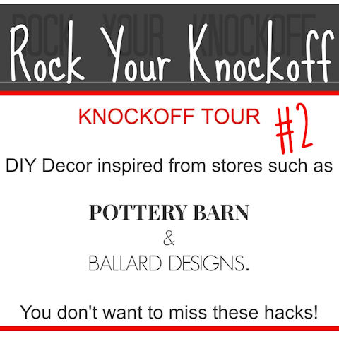 Knockoff Tour 2 - DIY Home Decor Hacks