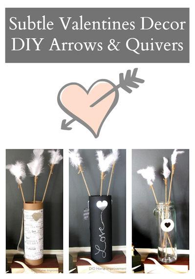 DIY Arrows & Quivers , Subtle Valentines Decor, Industrial Farmhouse Valentines, DIY Valentines.